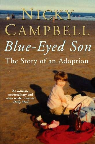 Blue-Eyed Son: The Story of an Adoption: Nicky Campbell