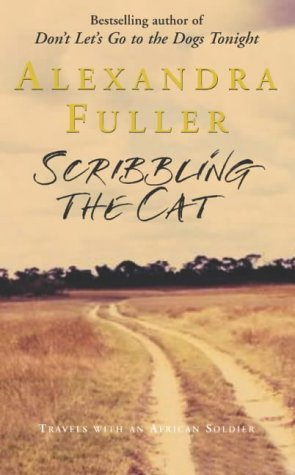 9780330433273: Scribbling the Cat: Travels with an African Soldier