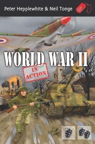 World War II: In Action: Tonge, Neil, Hepplewhite, Peter