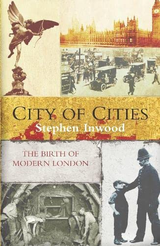 9780330434577: City of Cities: The Birth of Modern London