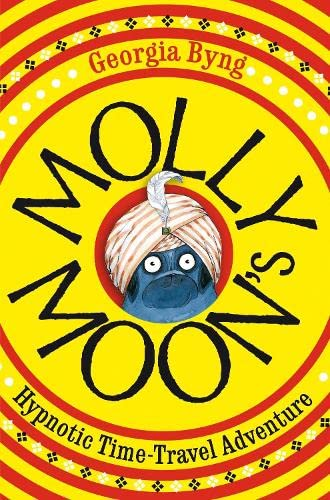 9780330434614: Molly Moon's Hypnotic Time-Travel Adventure. Georgia Byng