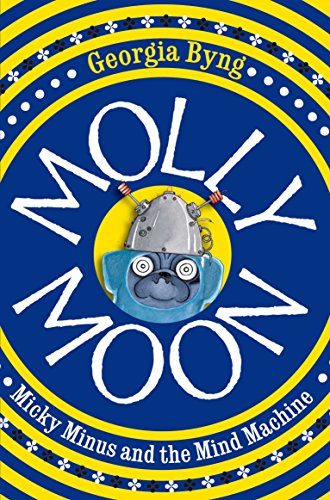 9780330434621: Molly Moon, Micky Minus and the Mind Machine