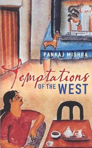 9780330434676: TEMPTATIONS OF THE WEST. How to be Modern in India, Pakistan and Beyond.