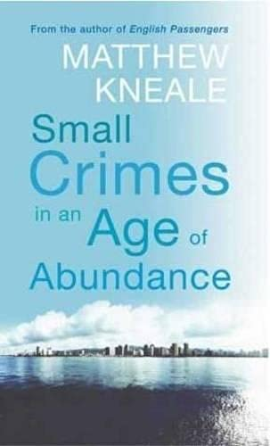 9780330436175: Small Crimes In An Age Of Abundance