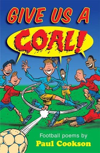 9780330436540: Give Us a Goal!: Football Poems