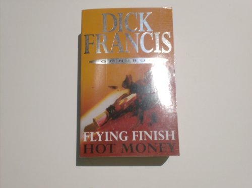 Flying Finish/Hot Money (9780330436724) by Dick Francis