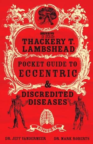 9780330437943: Thackery T Lambshead Pocket Guide To Eccentric & Discredited Diseases