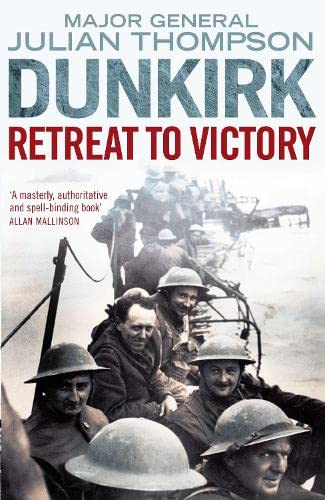 9780330437967: Dunkirk: Retreat to Victory