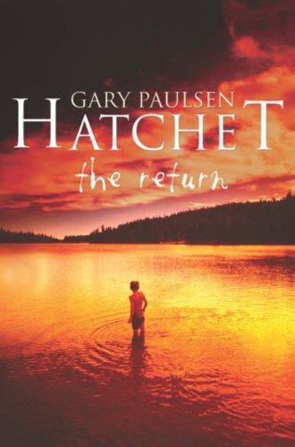 Hatchet: The Return: new cover edition: Paulsen, Gary