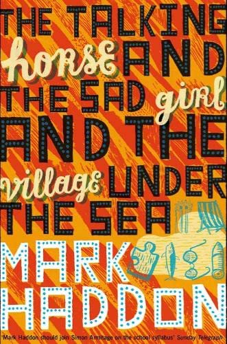 The Talking Horse and the Sad Girl: Haddon, Mark