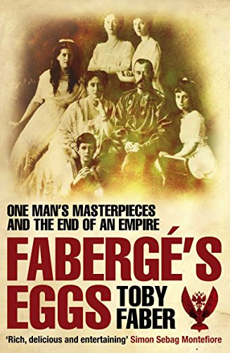 9780330440240: Faberge's Eggs: One Man's Masterpieces and the End of an Empire