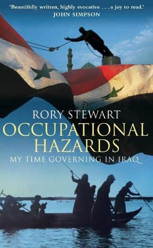 9780330440493: OCCUPATIONAL HAZARDS. My Time Governing in Iraq.