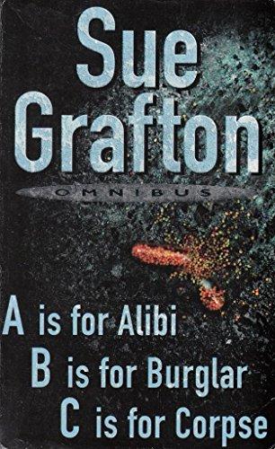 A for Alibi/ B for Burglar/ C for Corpse: Sue Grafton