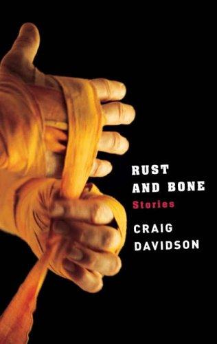 9780330441803: Rust and Bone