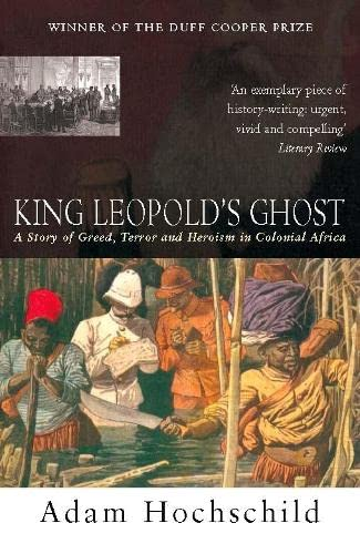 9780330441988: King Leopold's Ghost: A story of greed, terror and heroism
