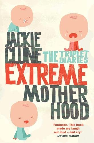 9780330442510: Extreme Motherhood: The Triplet Diaries