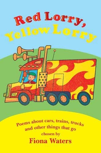 9780330443388: Red Lorry, Yellow Lorry: Poems about cars, trucks, trains and other things that go