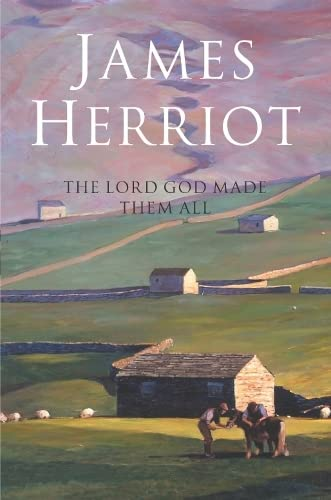 9780330443555: The Lord God Made Them All: The Classic Memoirs of a Yorkshire Country Vet