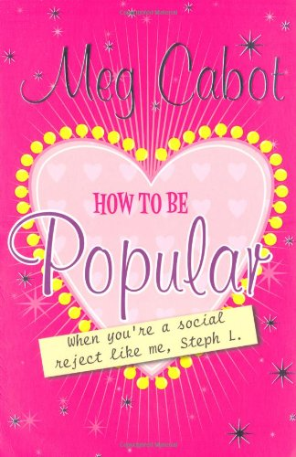 9780330444064: How to Be Popular: When You're a Social Reject Like Me, Steph L. Meg Cabot