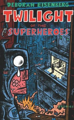 9780330444590: The Twilight of the Superheroes