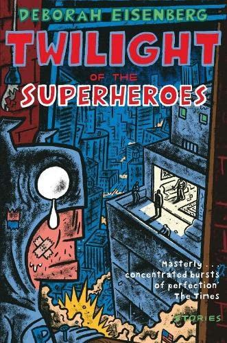 9780330444606: Twilight of the Superheroes
