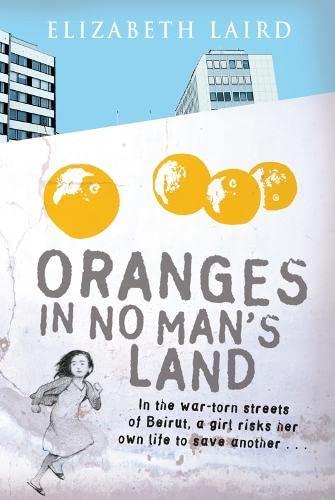 9780330445580: Oranges in No Man's Land. Elizabeth Laird
