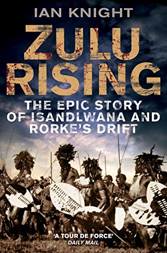 9780330445931: Zulu Rising: The Epic Story of iSandlwana and Rorke's Drift