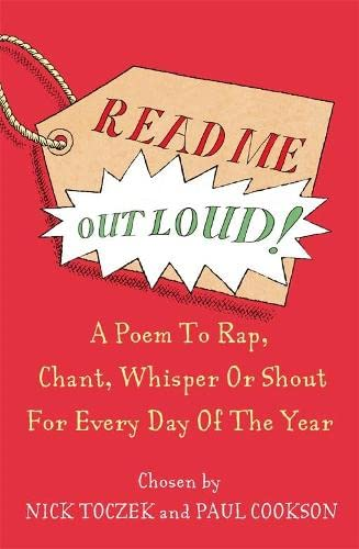 9780330446211: Read Me Out Loud: A Poem to To Rap, Chant, Whisper Or Shout For Every Day Of The Year: A Poem for Every Day of the Year