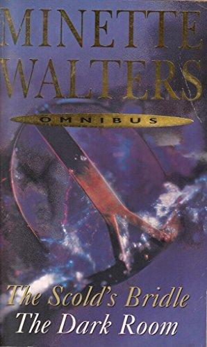 9780330446822: Minette Walters Omnibus : Scold's Bridle/The Dark Room