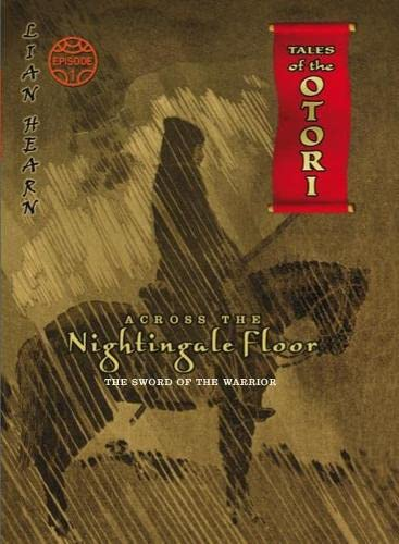 9780330446952: Across the Nightingale Floor: The Sword of the Warrior Episode 1: Tales of the Otori