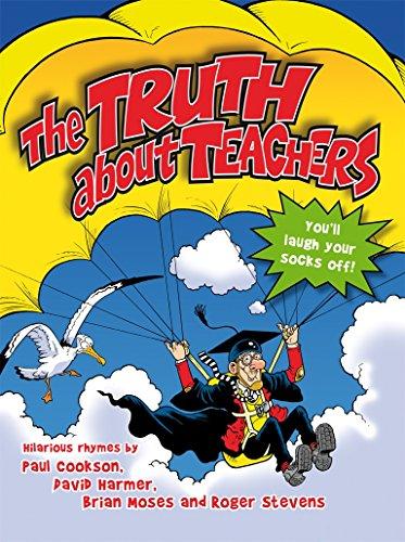 The Truth About Teachers: Cookson, Paul, Harmer, David, Moses, Brian, Stevens, Roger