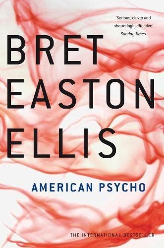 American Psycho: Easton Ellis, Bret