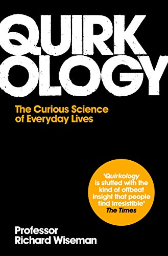 9780330448116: Quirkology: The Curious Science of Everyday Lives. Richard Wiseman