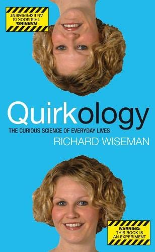 9780330448123: Quirkology: The Curious Science of Everyday Lives