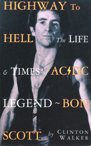 9780330449137: Highway To Hell: The Life and Times of AC/DC Legend Bon Scott