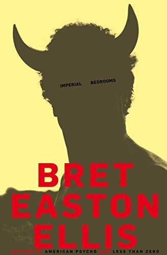 Imperial Bedrooms (a first printing): Ellis, Bret Easton