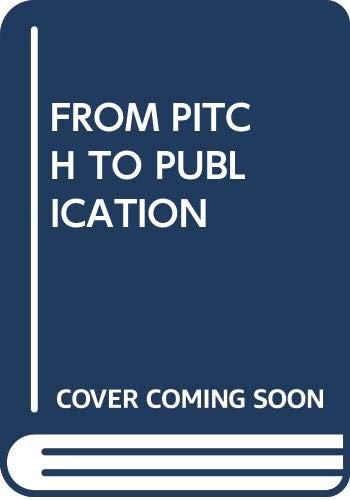 9780330449960: FROM PITCH TO PUBLICATION