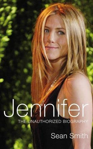 9780330449977: Jennifer: The Unauthorized Biography