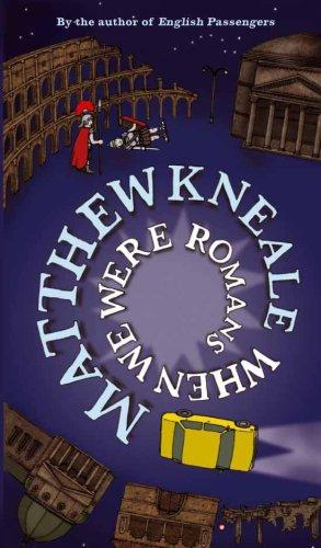 When We Were Romans: Matthew Kneale