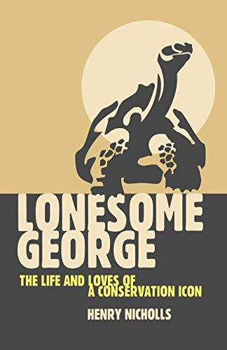 9780330450119: Lonesome George: The Life and Loves of the World's Most Famous Tortoise