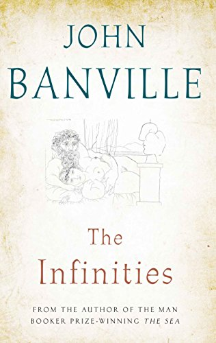 The Infinities: Banville, John - SIGNED FIRST EDITION