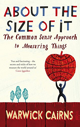 9780330450300: About The Size Of It: The Common Sense Approach To Measuring Things