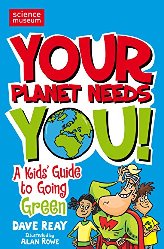 9780330450959: Your Planet Needs You: A Kid's Guide to Going Green