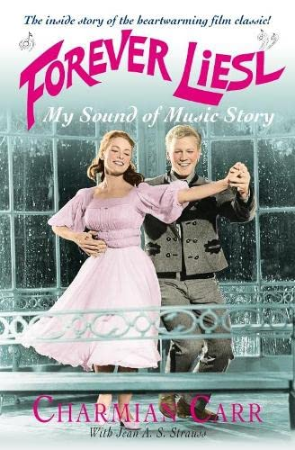 """Forever Liesl: My """"Sound of Music"""" Story: Charmian Carr"""
