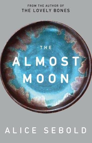 The Almost Moon: Sebold, Alice