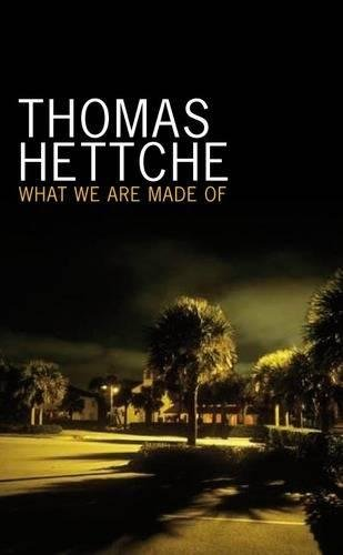 What We Are Made Of: Hettche, Thomas