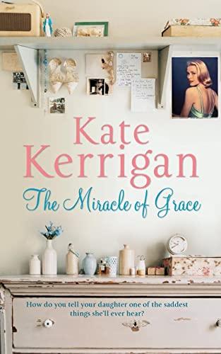 The Miracle of Grace: Kerrigan, Kate