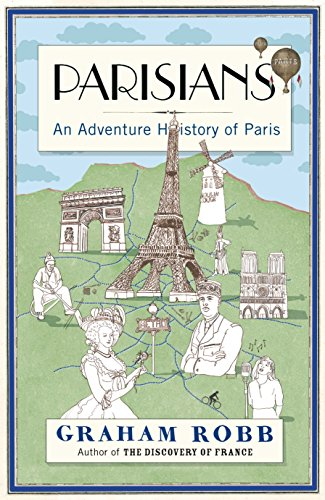 9780330452441: Parisians: An Adventure History of Paris