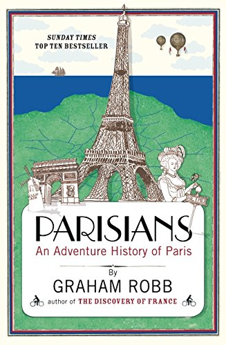 9780330452458: Parisians: An Adventure History of Paris
