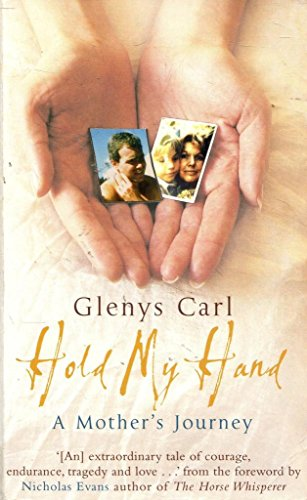 9780330453240: Hold My Hand - a Mother's Journey [Mass Market Paperback] by Glenys Carl
